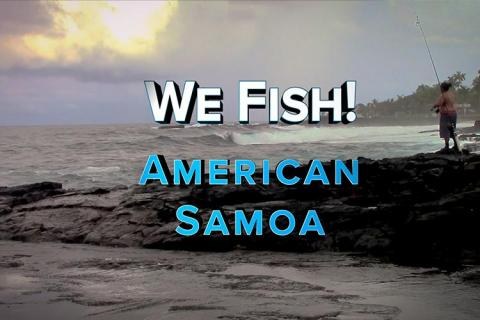 "Title slide reads ""We Fish! American Samoa"" over image of coast"